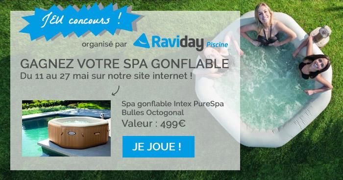 Gagner un spa gonflable avec le jeu concours RAVIDAY