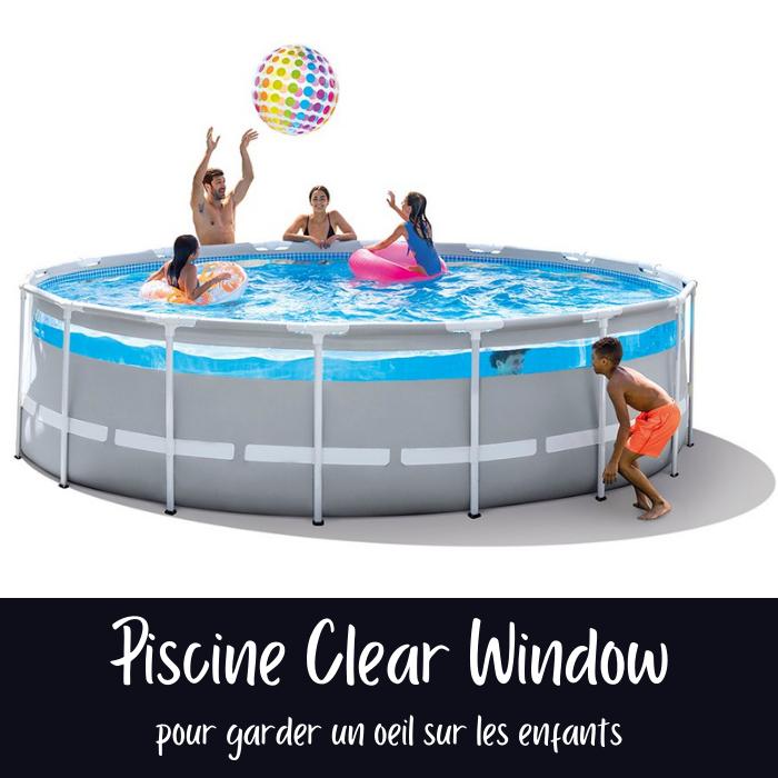 Nouveautés Intex 2021 : Piscine Clear Window Intex